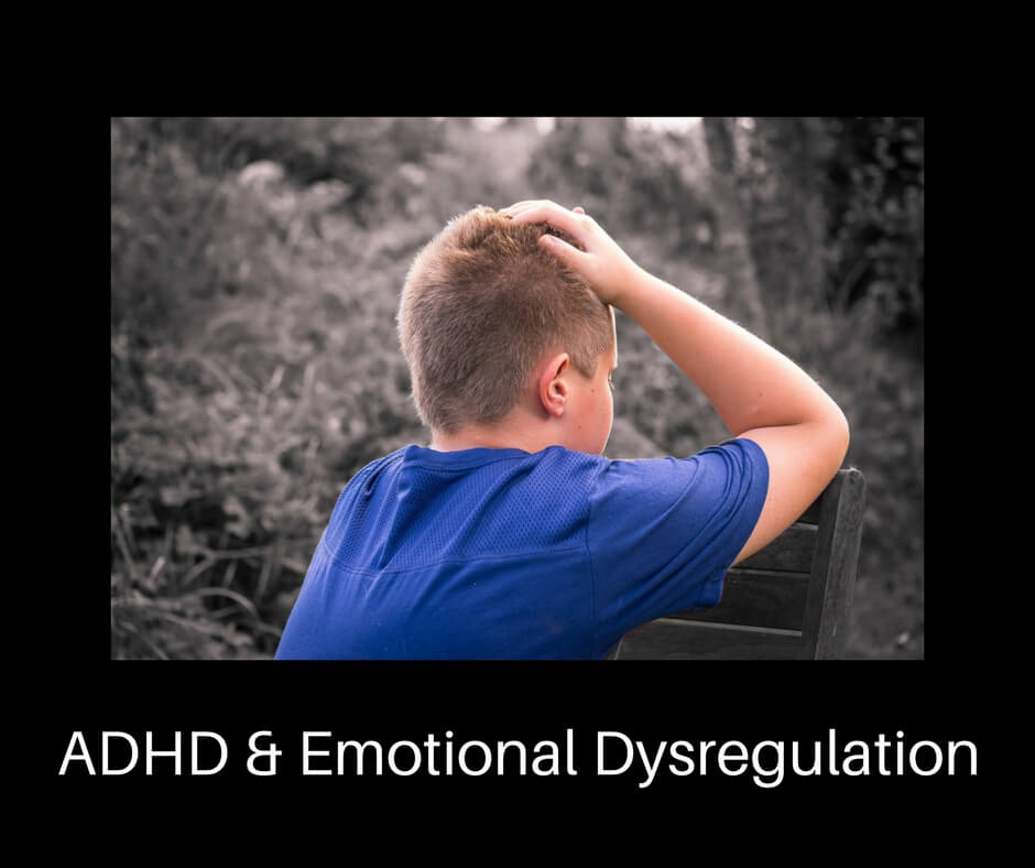 Emotional Regulation For Kids With Adhd >> Emotional Dysregulation Thriving With Adhd